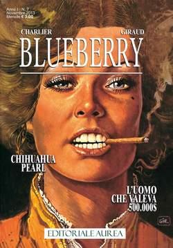 Copertina BLUEBERRY n.7 - CHIHUAHUA PEARL/L'UOMO CHE VALEVA 500.000$, EDITORIALE AUREA