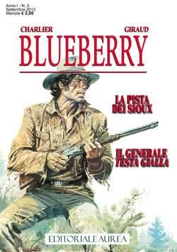 Copertina BLUEBERRY n.5 - LA PISTA DEI SIOUX/IL GENERALE TESTA GIALLA, EDITORIALE AUREA