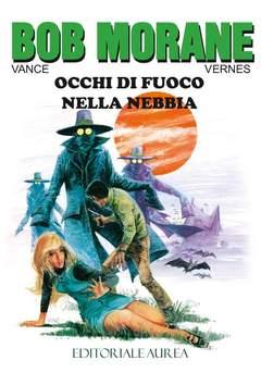 Copertina BOB MORANE n.4 - OCCHI DI FUOCO NELLA NEBBIA, EDITORIALE AUREA