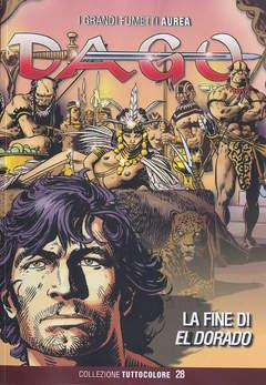 Copertina DAGO COLLEZIONE TUTTOCOLORE n.28 - LA FINE DI EL DORADO, EDITORIALE AUREA