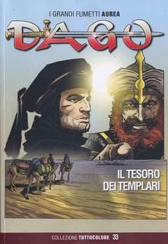 Copertina DAGO COLLEZIONE TUTTOCOLORE n.33 - IL TESORO DEI TEMPLARI, EDITORIALE AUREA