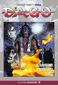 Copertina DAGO COLLEZIONE TUTTOCOLORE n.35 - IL BAMBINO DIVENTATO LUPO, EDITORIALE AUREA