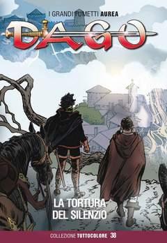 Copertina DAGO COLLEZIONE TUTTOCOLORE n.38 - LA TORTURA DEL SILENZIO, EDITORIALE AUREA