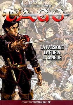 Copertina DAGO COLLEZIONE TUTTOCOLORE n.82 - LA PASSIONE LA FURIA IL SANGUE, EDITORIALE AUREA