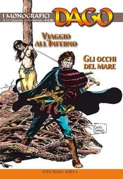 Copertina DAGO I MONOGRAFICI n.12 - VIAGGIO ALL'INFERNO/GLI OCCHI DEL MARE, EDITORIALE AUREA
