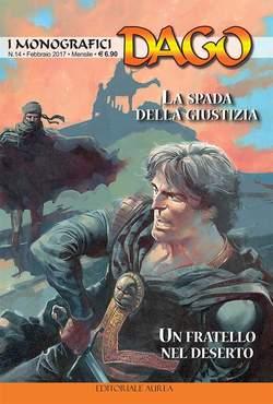 Copertina DAGO I MONOGRAFICI n.14 - LA SPADA DELLA GIUSTIZIA/UN FRATELLO NEL DESERTO, EDITORIALE AUREA