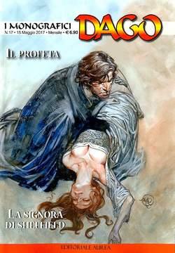 Copertina DAGO I MONOGRAFICI n.17 - IL PROFETA/LA SIGNORA DI SHEFFIELD, EDITORIALE AUREA