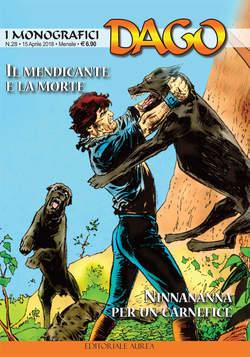 Copertina DAGO I MONOGRAFICI n.28 - IL MENDICANTE E LA MORTE/NINNANANNA PER UN CARNEFICE, EDITORIALE AUREA