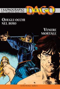 Copertina DAGO I MONOGRAFICI n.31 - QUEGLI OCCHI NEL BUIO / VENERE MORTALE, EDITORIALE AUREA