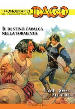 Copertina DAGO I MONOGRAFICI n.33 - IL DESTINO CAVALCA NELLA TORMENTA/LAME ROSSE ALL'ALBA, EDITORIALE AUREA