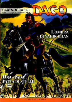 Copertina DAGO I MONOGRAFICI n.66 - L'OMBRA DI YAHIR KHAN - UNA SPADA FATTA DI STELLE, EDITORIALE AUREA