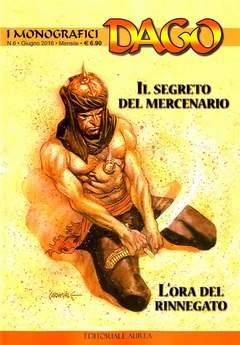 Copertina DAGO I MONOGRAFICI n.6 - IL SEGRETO DEL MERCENARIO, EDITORIALE AUREA