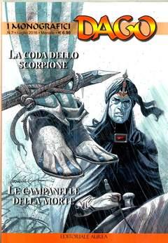 Copertina DAGO I MONOGRAFICI n.7 - LA CODA DELLO SCORPIONE/LE CAMPANELLE DELLA MORTE, EDITORIALE AUREA