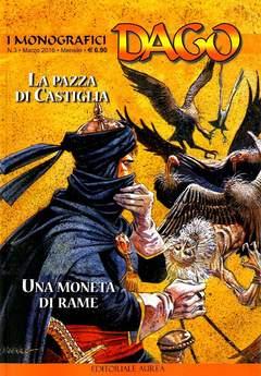 Copertina DAGO I MONOGRAFICI n.3 - LA PAZZA DI CASTIGLIA/UNA MONETA DI RAME, EDITORIALE AUREA