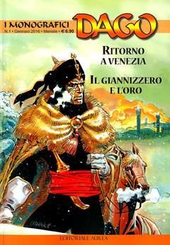 Copertina DAGO I MONOGRAFICI n.1 - RITORNO A VENEZIA/IL GIANNIZZERO E L'ORO, EDITORIALE AUREA