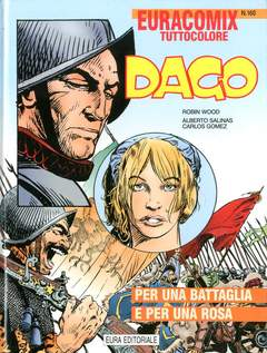 Copertina EURACOMIX n.160 - DAGO - PER UNA BATTAGLIA E PER UNA ROSA, EDITORIALE AUREA