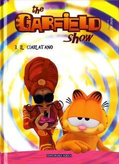 Copertina GARFIELD SHOW Cartonato n.3 - IL CIARLATANO, EDITORIALE AUREA