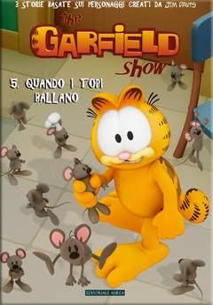 Copertina GARFIELD SHOW Cartonato n.5 - QUANDO I TOPI BALLANO, EDITORIALE AUREA