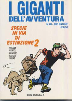 Copertina GIGANTI DELL'AVVENTURA (I) n.40 - SPECIE IN VIA DI ESTINZIONE, EDITORIALE AUREA