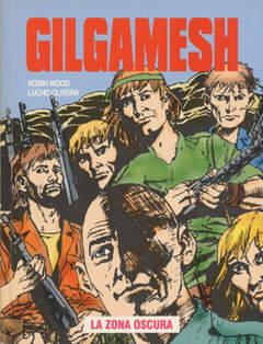 Copertina GILGAMESH n.11 - LA ZONA OSCURA, EDITORIALE AUREA