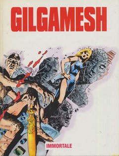 Copertina GILGAMESH n.1 - IMMORTALE, EDITORIALE AUREA