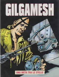 Copertina GILGAMESH n.6 - UNA META TRA LE STELLE, EDITORIALE AUREA