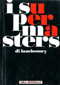 Copertina LANCIOSTORY INSERTI RILEGATI n.10 - SUPERMASTER VOLUME 1, EDITORIALE AUREA