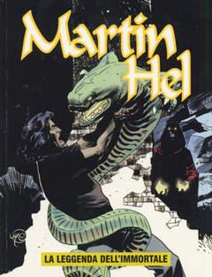 Copertina MARTIN HEL ANNO 11 n.1 - LEGGENDA DELL'IMMORTALE, EDITORIALE AUREA