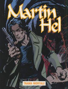 Copertina MARTIN HEL ANNO 13 n.3 - TRAMA MORTALE, EDITORIALE AUREA