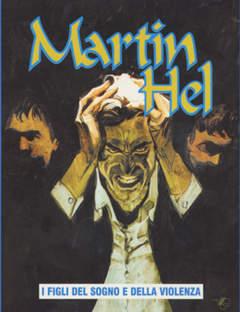 Copertina MARTIN HEL ANNO 15 n.1 - FIGLI DEL SOGNO E DELLA VIOLENZA, EDITORIALE AUREA