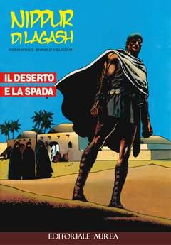 Copertina NIPPUR DI LAGASH n.1 - IL DESERTO E LA SPADA, EDITORIALE AUREA