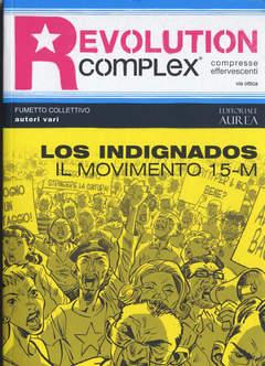 Copertina REVOLUTION COMPLEX n. - LOS INDIGNADOS, EDITORIALE AUREA