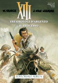 Copertina XIII n.6 - TRE OROLOGI D'ARGENTO / IL PROCESSO, EDITORIALE AUREA