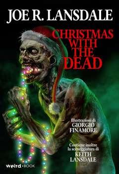 Copertina CHRISTMAS WITH THE DEAD n. - NATALE CON I MORTI VIVENTI, EDITORIALE WEIRD BOOK