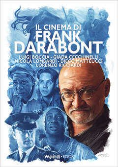 Copertina IL CINEMA DI FRANK DARABONT n. - IL CINEMA DI FRANK DARABONT, EDITORIALE WEIRD BOOK