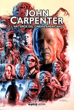 Copertina JOHN CARPENTER n. - L'ANTIEROE DEL CINEMA AMERICANO, EDITORIALE WEIRD BOOK