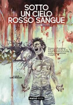 Copertina SOTTO UN CIELO ROSSO SANGUE n. - SOTTO UN CIELO ROSSO SANGUE, EDITORIALE WEIRD BOOK