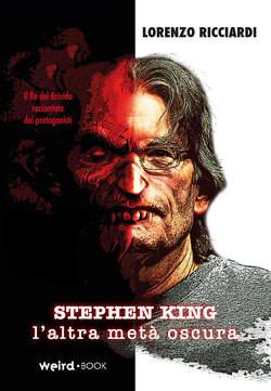 Copertina STEPHEN KING L'ALTRA META'... n. - STEPHEN KING - L'ALTRA META' OSCURA, EDITORIALE WEIRD BOOK