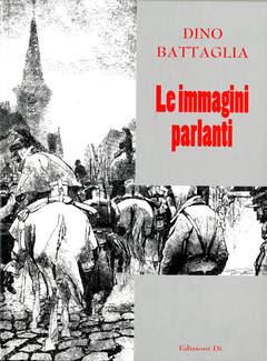 Copertina BATTAGLIA LE IMMAGINI PARLANTI n. - LE IMMAGINI PARLANTI, EDIZIONI DI
