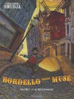 Copertina BORDELLO DELLE MUSE n.1 - MOULIN ROUGE, EDIZIONI DI