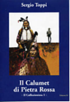 Copertina COLLEZIONISTA n.1 - IL CALUMET DI PIETRA ROSSA, EDIZIONI DI