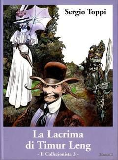 Copertina COLLEZIONISTA n.3 - LA LACRIMA DI TIMUR LENG, EDIZIONI DI