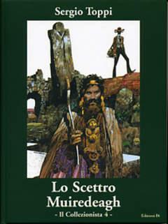 Copertina COLLEZIONISTA n.4 - LO SCETTRO DI MUIREDEAGH, EDIZIONI DI