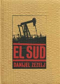 Copertina EL SUD n. - DANIJEL ZEZELJ EL SUD INEDITO, EDIZIONI DI