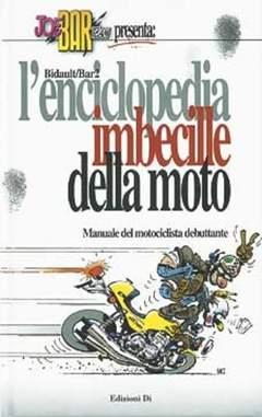Copertina JOE BAR TEAM n. - ENCICLOPEDIA IMBECILLE DELLA MOTO, EDIZIONI DI
