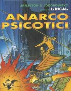 Copertina PRIMA DELL'INCAL n.4 - ANARCOPSICOTICI, EDIZIONI DI