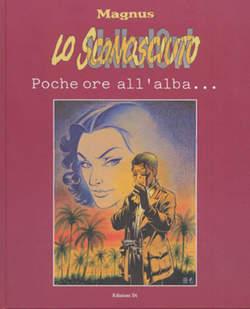 Copertina SCONOSCIUTO n.1 - POCHE ORE ALL'ALBA..., EDIZIONI DI