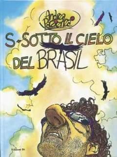 Copertina SOTTO CIELO DEL BRASIL n. - VIAGGI IN BRASILE E BALI, EDIZIONI DI