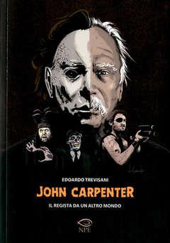 Copertina JOHN CARPENTER IL REGISTA DA.. n. - JOHN CARPENTER, IL REGISTA DA UN ALTROMONDO, EDIZIONI NPE