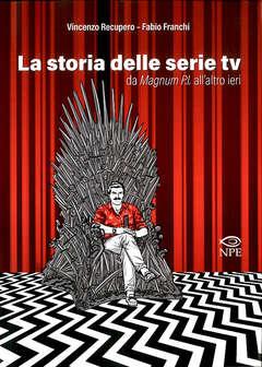 Copertina STORIA DELLE SERIE TV n. - DA MAGNUM P.I. ALL'ALTRO IERI, EDIZIONI NPE
